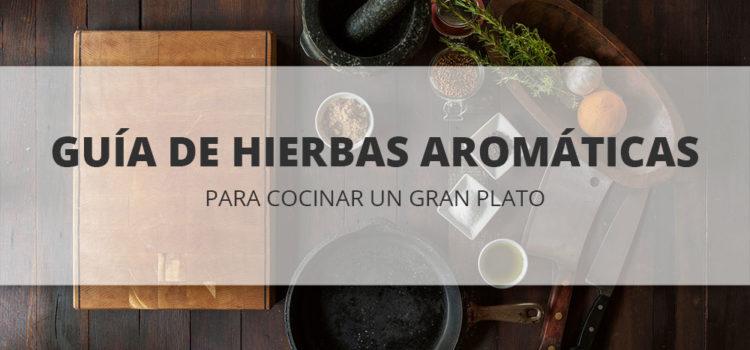 Guía de hierbas aromáticas para cocinar un gran plato