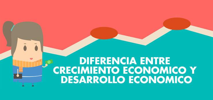 Crecimiento económico vs desarrollo económico