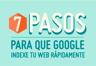7 pasos para que Google indexe tu web rápidamente