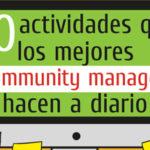 10 actividades que los mejores communities manager hacen a diario.