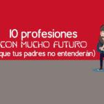 Diez profesiones con futuro de la era digital